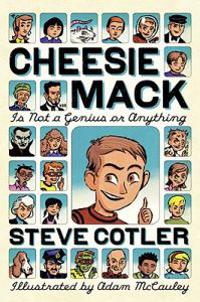 Cheesie Mack Is Not a Genius or Anything
