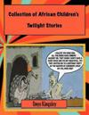 Collection of African Twilight Children Stories