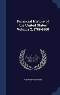 Financial History of the United States Volume 2, 1789-1860