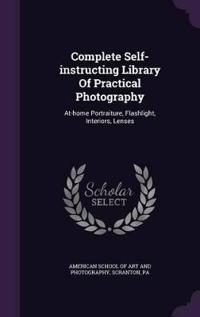 Complete Self-Instructing Library of Practical Photography