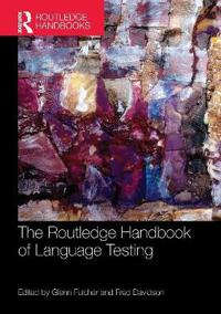 The Routledge Handbook of Language Testing