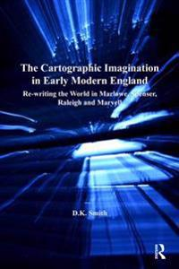 Cartographic Imagination in Early Modern England