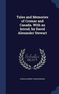 Tales and Memories of Cromar and Canada. with an Introd. by David Alexander Stewart