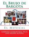 El Brujo de Bargota: El Musical