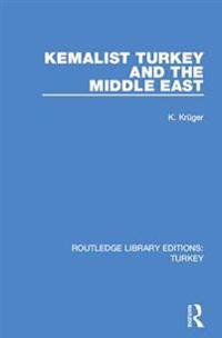 Kemalist Turkey and the Middle East