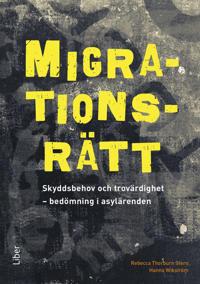 Migrationsrätt - Skyddsbehov och trovärdighet – bedömning i asylärenden
