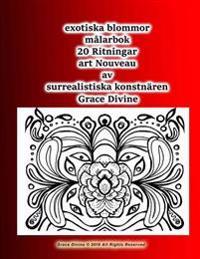 Exotiska Blommor Malarbok 20 Ritningar Art Nouveau AV Surrealistiska Konstnaren Grace Divine