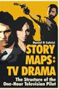 Story Maps: TV Drama: The Structure of the One-Hour Television Pilot
