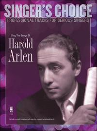 Sing the Songs of Harold Arlen: Singer's Choice - Professional Tracks for Serious Singers