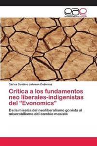 "Critica a Los Fundamentos Neo Liberales-Indigenistas del ""Evonomics"""
