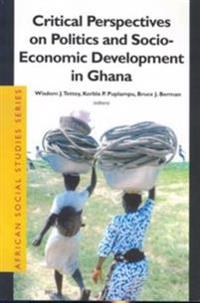 Critical Perspectives in Politics and Socio-Economic Development in Ghana