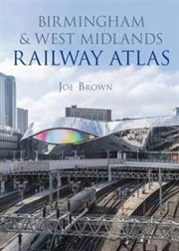 Birmingham and west midlands railway atlas