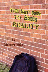 The Liars' Guide to Escaping Reality