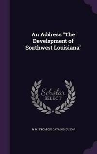 An Address the Development of Southwest Louisiana