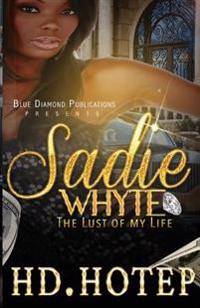 Sadie Whyte: The Lust of My Life