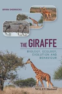 The Giraffe: Biology, Ecology, Evolution and Behaviour