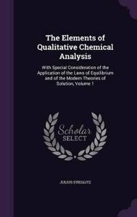 The Elements of Qualitative Chemical Analysis