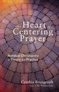 The Heart of Centering Prayer