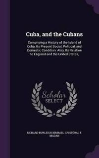 Cuba, and the Cubans