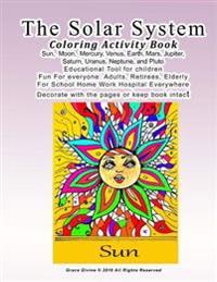 The Solar System Coloring Activity Book Sun, Moon, Mercury, Venus, Earth, Mars, Jupiter, Saturn, Uranus, Neptune, and Pluto Educational Tool for Child