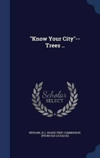 Know Your City--Trees ..