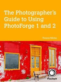 Photographer's Guide to Using PhotoForge 1 and 2