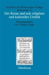Der Koran Und Sein Religiöses Und Kulturelles Umfeld