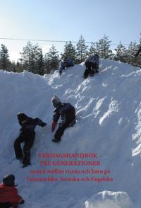 Vardagshandbok : tre generationer - samtal mellan vuxna och barn på  lulesamiska, svenska och engelska
