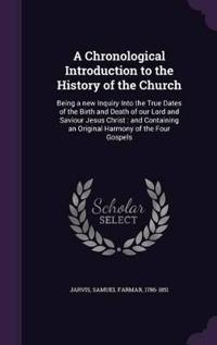 A Chronological Introduction to the History of the Church
