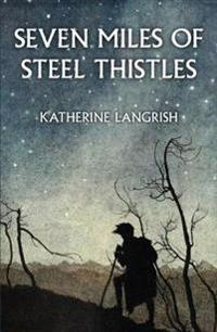 Seven miles of steel thistles - essays on fairy tales