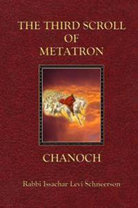 The Third Scroll of Metatron: Chanoch