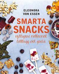Smarta snacks : nyttigare mellanmål, tilltugg och godis
