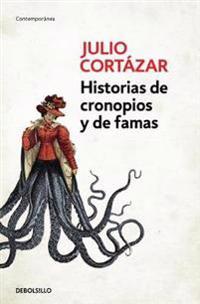 Historias de cronopios y de famas/ Cronopios and Famas