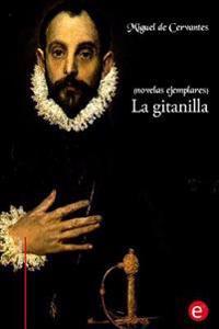 La Gitanilla: (Novelas Ejemplares)