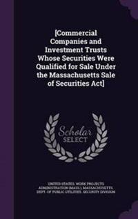 [Commercial Companies and Investment Trusts Whose Securities Were Qualified for Sale Under the Massachusetts Sale of Securities ACT]