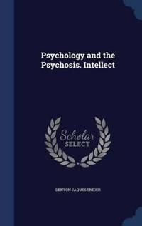 Psychology and the Psychosis. Intellect