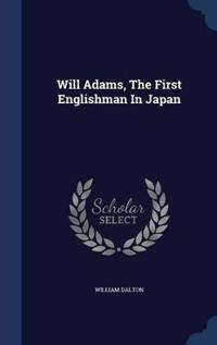 Will Adams, the First Englishman in Japan