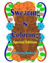 Swearing N' Coloring: A Collection of Three Swear Word Adult Coloring Books