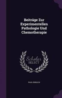 Beitrage Zur Experimentellen Pathologie Und Chemotherapie