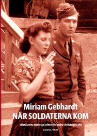 När soldaterna kom   våldtäkterna mot tyska kvinnor vid andra världskriget - Miriam Gebhardt - böcker (9789187207709)     Bokhandel