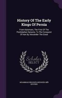 History of the Early Kings of Persia