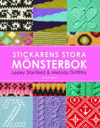 Stickarens stora mönsterbok : En inspirerande handbok med 300 mönster