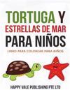 Tortuga y Estrellas de Mar Para Ninos: Libro Para Colorear Para Ninos