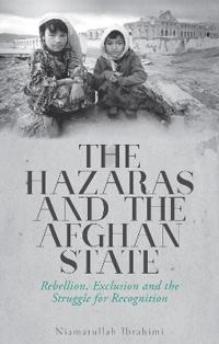 The Hazaras and the Afghan State