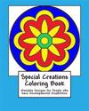 Special Creations Coloring Book: Mandala Designs for People Who Have Developmental Disabilities