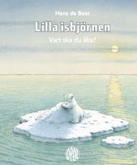 Lilla isbjörnen : Vart ska du åka?