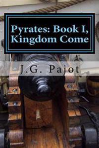 Pyrates: Book I, Kingdom Come