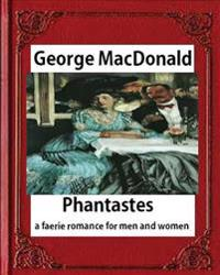 Phantastes: A Faerie Romance for Men and Women(1858), by George MacDonald