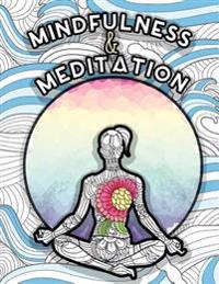 Mindfulness and Meditation: Anti-Stress Adult Colouring Book for Inspiration and Coloring Calm: Beautiful Nature and Quotes to Help You Relax: Fin
