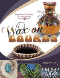 Wax on Gourds